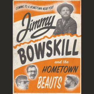 Jimmy Bowskill and the Hometown Beauts @ Old Church Theatre