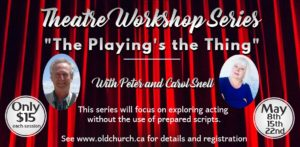 "Acting : ""The Playing's the Thing"" Workshop1 @ Old Church Theatre"